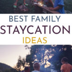 Best Family Staycation Ideas EVER.