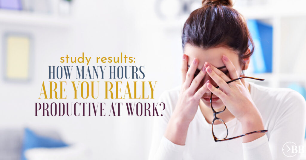 Stressed woman takes off glasses and hands over face. Text overlay says how many hours are you really productive at work.