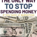 Image of one dollar and five dollar bills, text overlay says The only way to sto stop spending money